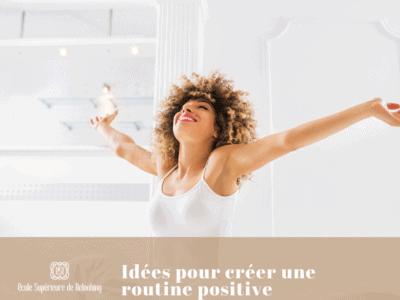 Idées pour créer une routine positive